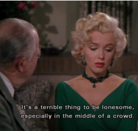 Its A Terrible Thing To Be Lonesome Especially In The Middle Of Crowd Quote By Marilyn Monroe Gentlemen Prefer Blondes