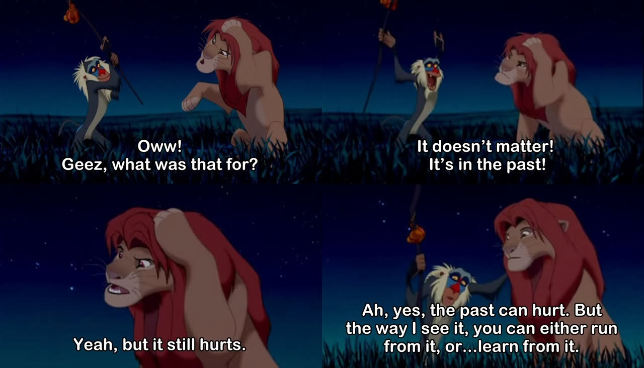 Rafiki Teaches Simba You Can Either Run From The Past Or