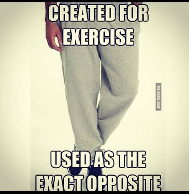 Sweatpants Were Created For Excercise & Used For Being Lazy