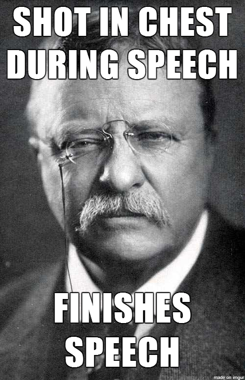 Teddy Roosevelt Finishes His Speech After Being Shot Like